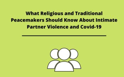 What Religious and Traditional Peacemakers Should Know About Intimate Partner Violence and Covid-19