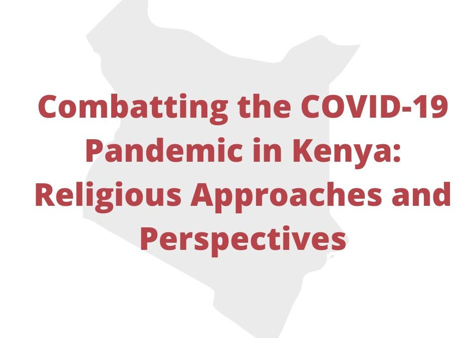 Combating the COVID-19 Pandemic in Kenya: Religious Approaches and Perspectives
